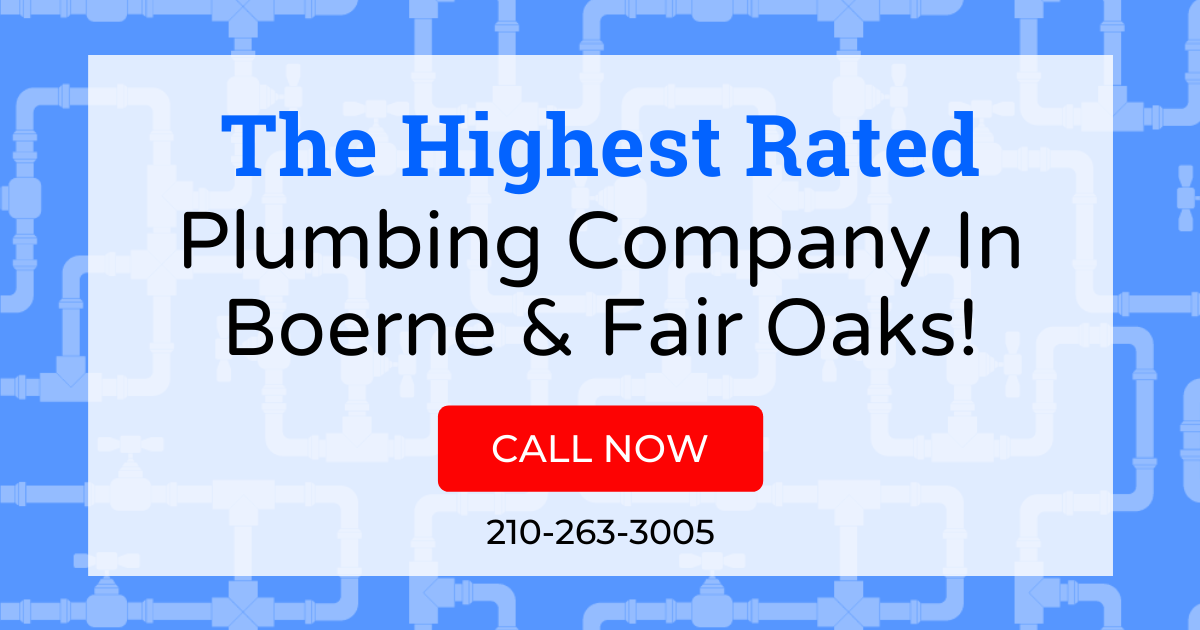 plumbing company in Boerne & Fair Oaks